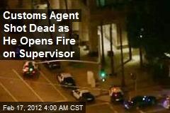 Customs Agent Shot Dead as He Opens Fire on Supervisor