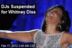 DJs Suspended for Whitney Diss