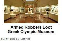 Armed Robbers Loot Greek Olympic Museum