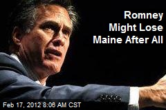 Romney Might Lose Maine After All