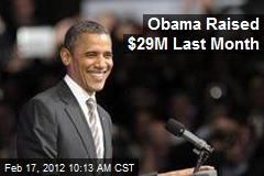 Obama Raised $29M Last Month