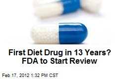 First Diet Drug in 13 Years? FDA to Start Review