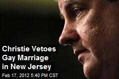 Christie Vetoes Gay Marriage in New Jersey
