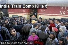 India Train Bomb Kills 5