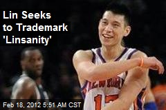 Lin Seeks to Trademark 'Linsanity'