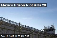 Mexico Prison Riot Kills 20