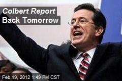 Colbert Report Back Tomorrow