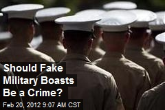 Should Fake Military Boasts Be a Crime?