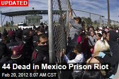 44 Dead in Mexico Prison Riot