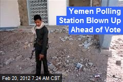 Yemen Polling Station Blown Up Ahead of Vote