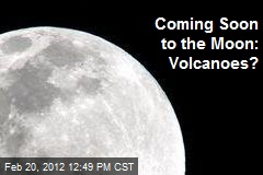 Coming Soon to the Moon: Volcanoes