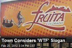 Town Considers 'WTF' Slogan