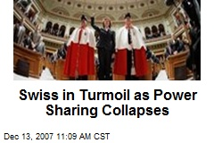 Swiss in Turmoil as Power Sharing Collapses