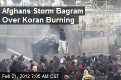 Afghans Storm Bagram Over Koran Burning