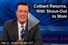 Colbert Returns, With Shout-Out to Mom