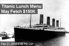 Titanic Lunch Menu May Fetch $150,000