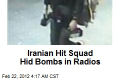 Iranian Hit Squad Hid Bombs in Radios