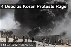 4 Dead as Koran Protests Rage