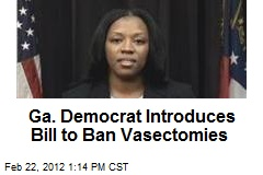 Ga. Democrat Introduces Bill to Ban Vasectomies