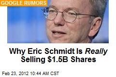 Why Eric Schmidt Is Really Selling $1.5B Shares