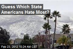 Guess Which State Americans Hate Most?