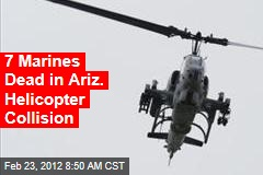7 Marines Dead in Ariz. Helicopter Collision