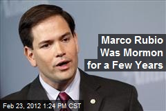 Marco Rubio Was Mormon for a Few Years