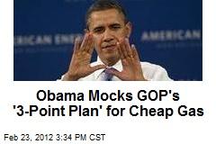 Obama Mocks GOP's '3-Point Plan' for Cheap Gas