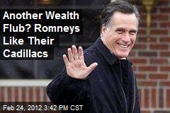 Another Wealth Flub? Romneys Like Their Cadillacs
