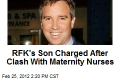 RFK's Son Charged After Clash With Maternity Nurses