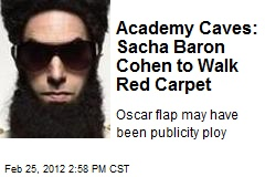 Academy Caves: Sacha Baron Cohen to Walk Red Carpet