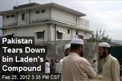 Pakistan Tears Down bin Laden's Compound