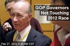 GOP Governors Not Touching 2012 Race