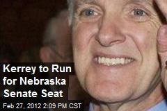 Kerrey to Run for Nebraska Senate Seat