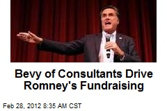 Bevy of Consultants Drive Romney's Fundraising