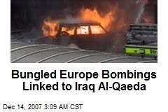 Bungled Europe Bombings Linked to Iraq Al-Qaeda