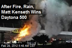 After Fire, Rain, Matt Kenseth Wins Daytona 500