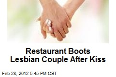 Restaurant Boots Lesbian Couple After Kiss