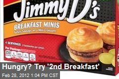 Hungry? Try '2nd Breakfast'