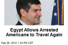 Egypt Allows Arrested Americans to Travel Again