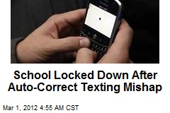 School Locked Down After Auto-Correct Texting Mishap
