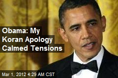 Obama: My Koran Apology Calmed Tensions