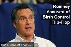 Romney Accused of Birth Control Flip-Flop