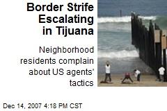 Border Strife Escalating in Tijuana