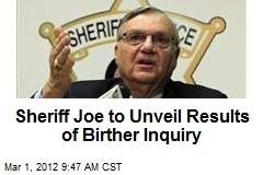 Sheriff Joe to Unveil Results of Birther Inquiry