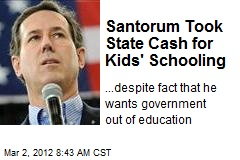 Santorum Took State Cash for Kids' Schooling