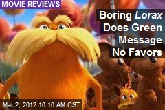 Boring Lorax Does Green Message No Favors