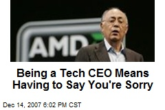 Being a Tech CEO Means Having to Say You're Sorry