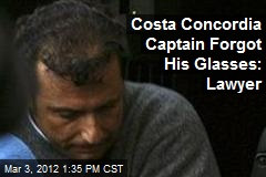 Costa Concordia Captain Forgot His Glasses: Lawyer