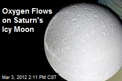 Oxygen Flows on Saturn's Icy Moon